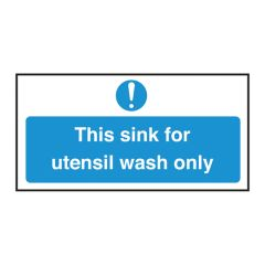 Sink For Utensil Wash Only Sign.