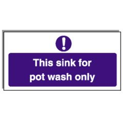 Sink For Pot Wash Only Sign.