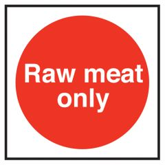 Raw Meat Only Sign.